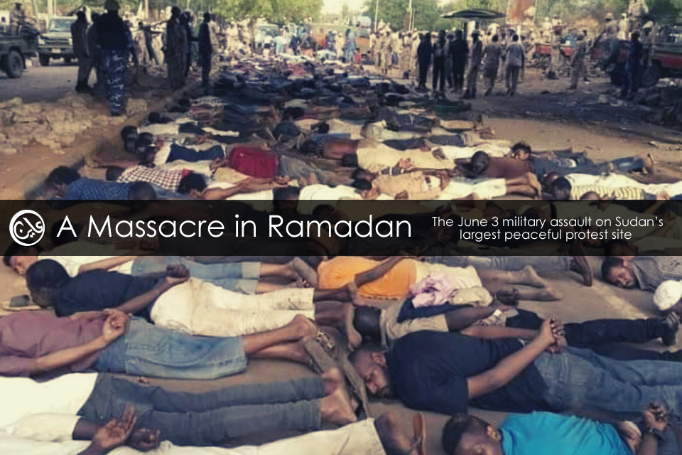Massacre in Ramadan: The June 3 military assault on Sudan's largest protest site